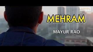 Mehram Cover | Mayur Rao | Arijit Singh | Kahaani 2