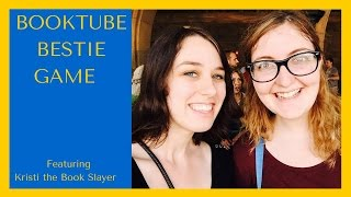 Booktube Bestie Game! With Kristi the Book Slayer
