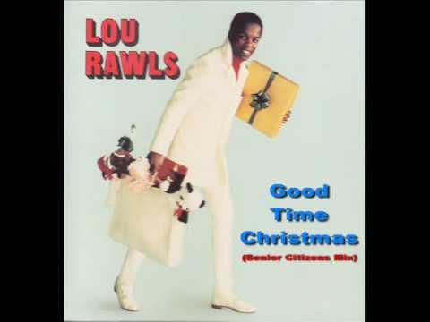 Lou Rawls - Good Time Christmas (Senior Citizens Mix)