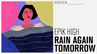 [AUDIO] EPIK HIGH - RAIN AGAIN TOMORROW (Sub Español | Hangul | Roma)
