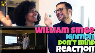 William Singe covers Ignition & Don't Mind Reaction