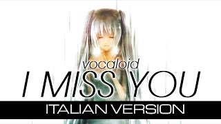 【Hatsune Miku】 I miss you ~Italian version~