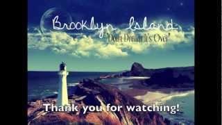 """Don't Dream It's Over"" Brooklyn Island"