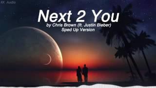 Next 2 You - Chris Brown ft. Justin Bieber (Sped Up Version)
