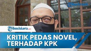 Kritikan Pedas Novel Baswedan Terhadap KPK: Kami Diberantas oleh Pimpinan KPK Sendiri