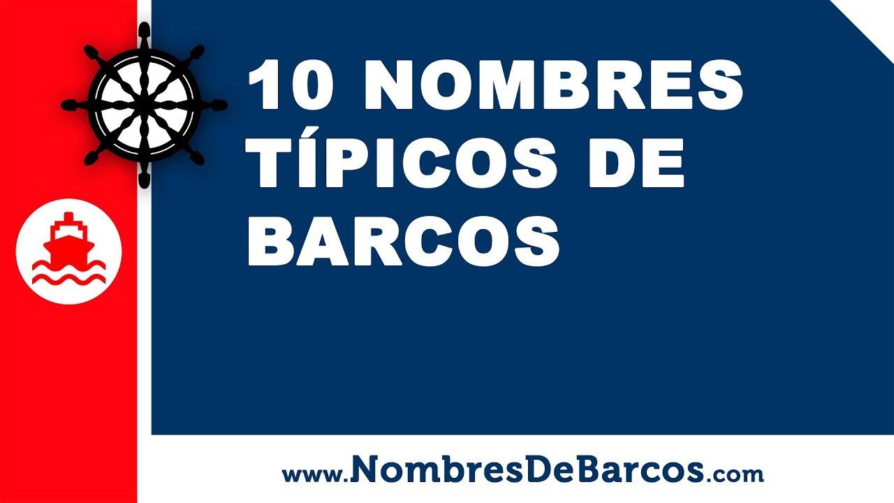10 nombres típicos de barcos - los mejores nombres para barcos - www.nombresdebarcos.com