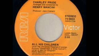 Charley Pride ~ All His Children