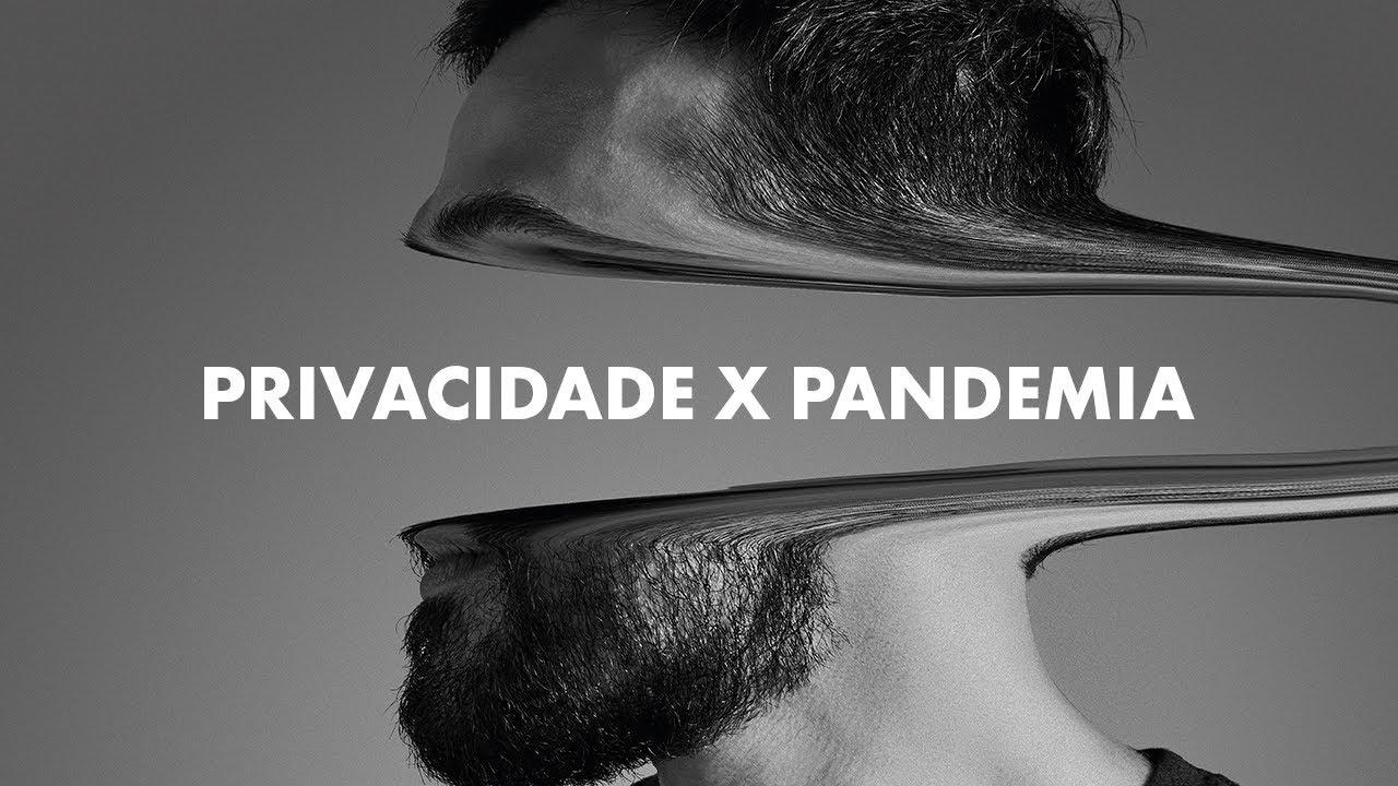 IMPACTOS DA PANDEMIA NA PRIVACIDADE | IDENTIDADES