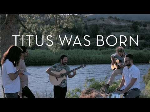 Titus Was Born (In the Open)
