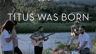 Young The Giant: Titus Was Born (In The Open)
