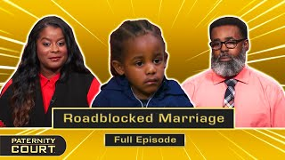 Roadblocked Marriage: Man Is Medically Incapable Of Being Father? (Full Episode)   Paternity Court