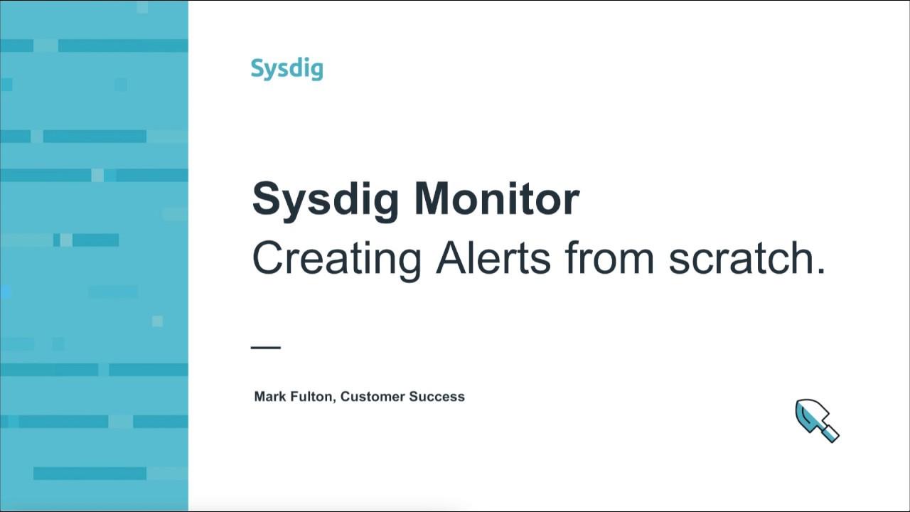 Sysdig Monitor 101 スクラッチからアラートを作成