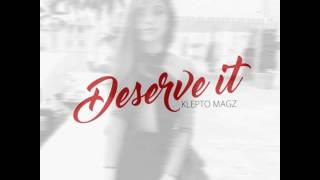 Klepto Magz ~ Deserve It