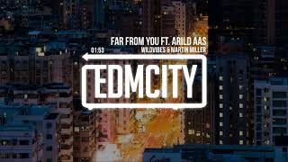 WildVibes & Martin Miller - Far From You Ft. Arild Aas