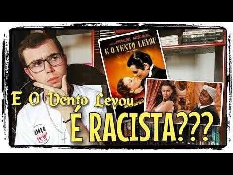 Entenda a Polêmica Envolvendo Racismo em ... E O Vento Levou