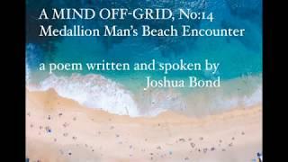 A Mind Off-Grid, No:14 - Medallion Man