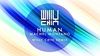 Machel Montano - Human [Willy Chin Remix]