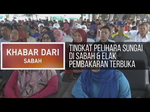 Khabar Dari Sabah: Tingkat pelihara sungai di Sabah & elak pembakaran terbuka