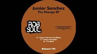 Junior Sanchez   The Change EP   Change Of Knowledge (Robsoul)