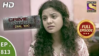 Crime Patrol Dial 100 - Ep 813 - Full Episode - 4th July, 2018