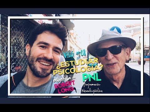 ¿Estudiar Psicología? PNL (Programación Neurolingüística) - Vlog #08 - Entrevista a Robert Long
