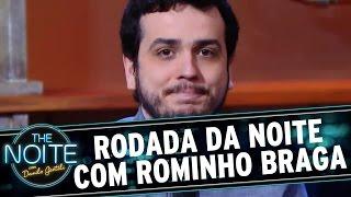 The Noite (21/07/16) - Rodada Da Noite Com Rominho Braga