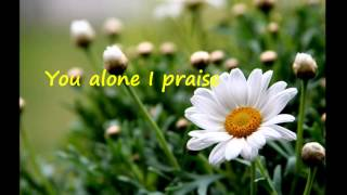 You Alone I Praise (Lyrics) - new creation church