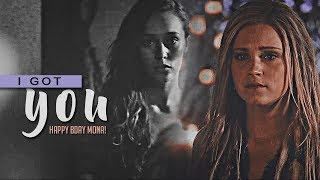 Clarke & Lexa | I got you [HBD MONA!]