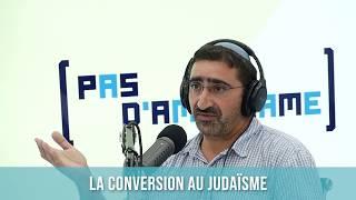 Pas d'amalgame #7 - La conversion au judaïsme