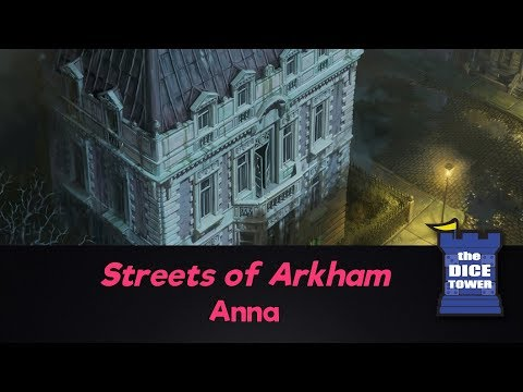 Streets of Arkham review with Anna