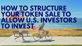 How to Structure Your Token Sale (ICO) to Allow All U.S. Investors to Invest