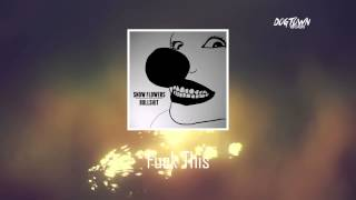Video Snow Flowers - Fuck This