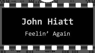 JOHN HIATT - FEELIN' AGAIN