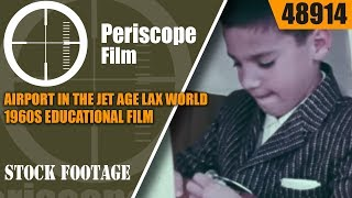 AIRPORT IN THE JET AGE   LAX WORLD AIRPORT   1960s EDUCATIONAL FILM 48914
