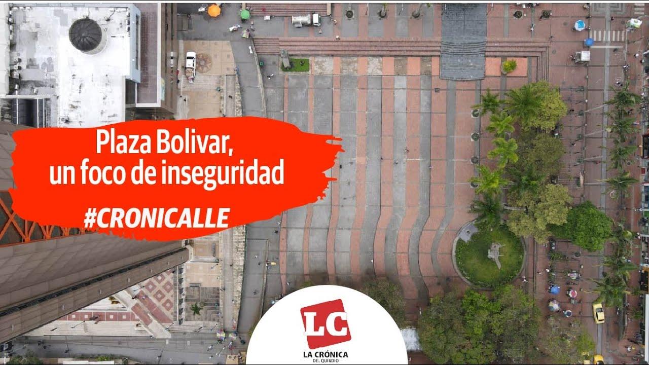 #Cronicalle | Plaza Bolivar, un foco de inseguridad
