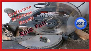 Craftsman Miter Saw Repair Epic Failure