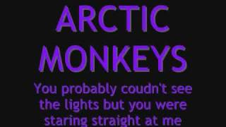 LYRICS Arctic Monkeys - You Probably Couldn't See for the Lights But You Were Staring Staight At Me