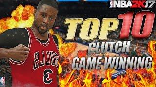 NBA 2K17 TOP 10 Clutch & Game Winning Shots
