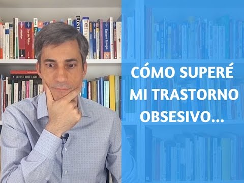 Video: Cómo Superé Mi Trastorno Obsesivo