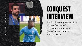 David Bremang Interview With Shane MacDermott