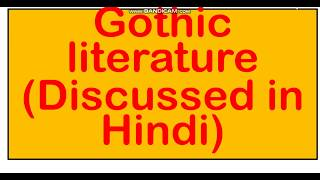 Gothic Literature  (Discussed In Hindi)