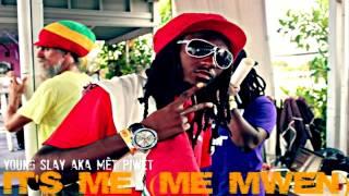 It's Me (Me Mwen)-Young Slay aka Mèt Piwèt