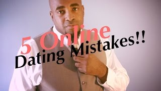 5 Online Dating Mistakes!