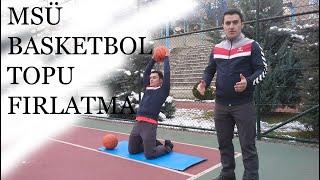 2019 MSÜ Basketbol Topu Fırlatma Nasıl Yapılır?