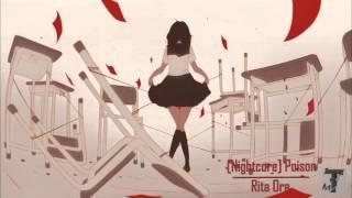 [Nightcore] Poison ( Rita Ora )