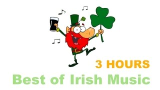 Irish Music and Irish Folk Music: 3 Hours of Best Irish Music