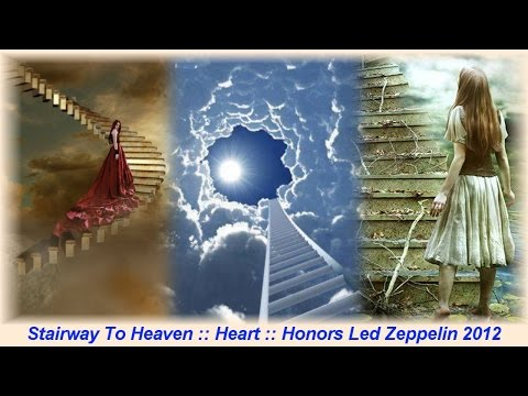 Stairway To Heaven :: Heart :: Honors Led Zeppelin 2012