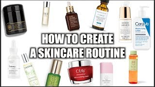 How To Create a Skincare Routine | Beginner Friendly