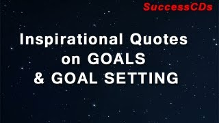 Inspirational Quotes On Goals And Goal Setting