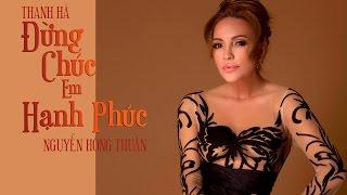 Đừng Chúc Em Hạnh Phúc (Lyrics Video) | THANH HÀ | BÍ MẬT VBIZ